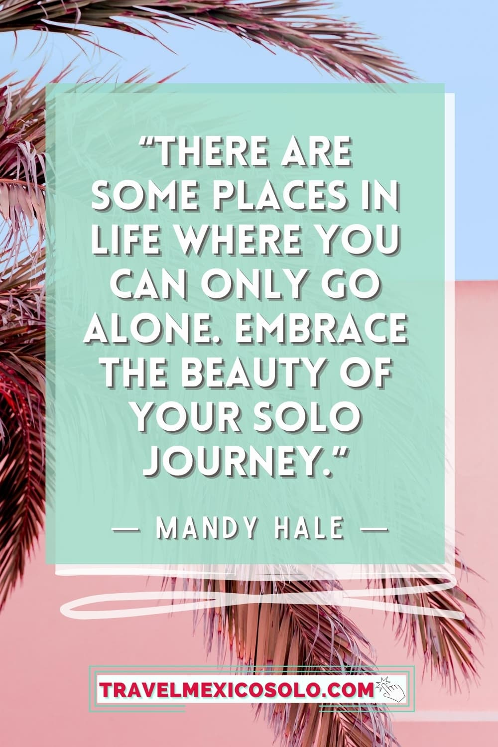 quotes about traveling alone: pinterest image with solo travel quote