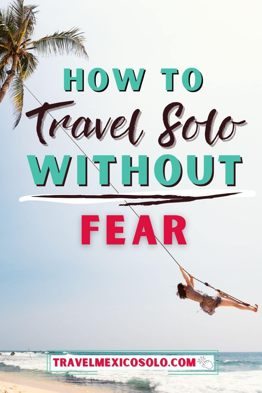 how to not be scared to travel alone | PINTEREST pin