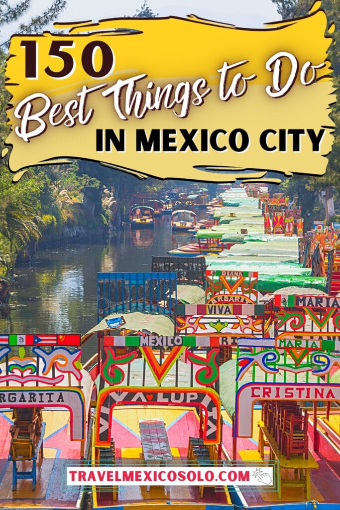 PIN-150 Best Things to Do, See & Eat in Mexico City