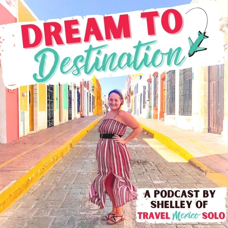 woman on a colorful street in mexico on the cover of a mexico travel podcast solo travel podcast